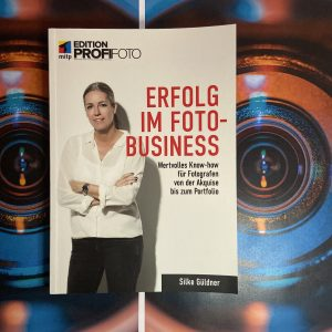 Buchvorstellung Erfolg im Fotobusiness für Fotografen von Silke Güldner