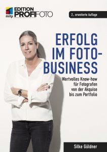 Erfolg im Foto Business von Silke Güldner in der 2., erweiterten Auflage